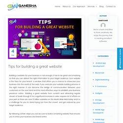 Tips for building a great website - Ganesha webtech Solutionz