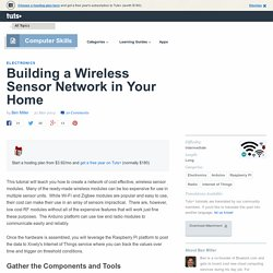 Building a Wireless Sensor Network in Your Home