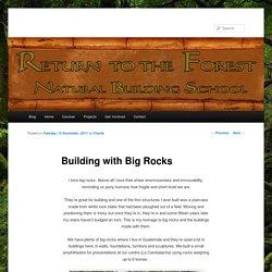 Building with Big Rocks