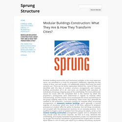 Modular Buildings Construction: What They Are & How They Transform Cities?