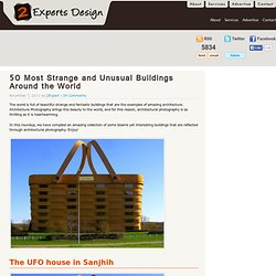 50 Most Strange and Unusual Buildings arround the World | Web Design Blog, Web Designer Resources - StumbleUpon