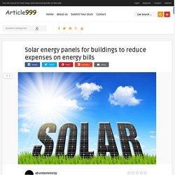 Solar energy panels for buildings to reduce expenses on energy bills