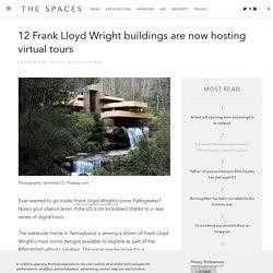 12 Frank Lloyd Wright You Can Visit Digitally