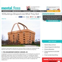 mental_floss Blog » 10 Buildings Shaped Like What They Sell
