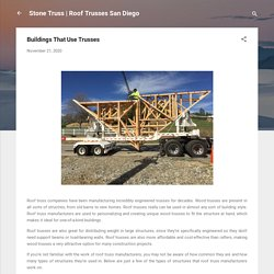 Buildings That Use Trusses