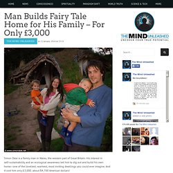 Man Builds Fairy Tale Home for His Family – For Only £3,000