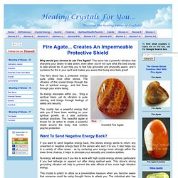 Fire Agate Builds Impermeable Shield and Sends Negative Energy Back