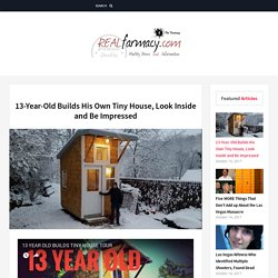 13-Year-Old Builds His Own Tiny House, Look Inside and Be Impressed – REALfarmacy.com
