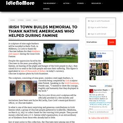 Irish town builds memorial to thank Native Americans who helped during Famine