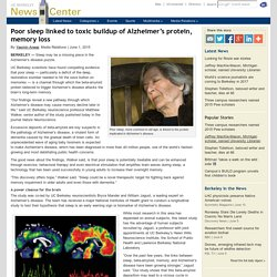 Poor sleep linked to toxic buildup of Alzheimer's protein, memory loss