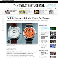 Built in Detroit: Shinola has eyes on Europe