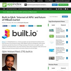 Built.io Q&A: 'Internet of APIs' and future of MBaaS market