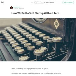 How We Built a Tech Startup Without Tech — The Compass Blog