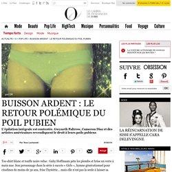Buisson ardent : le retour polémique du poil pubien