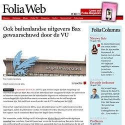 Ook buitenlandse uitgevers Bax gewaarschuwd door de VU