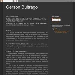 Gerson Buitrago: EL MAL USO DEL LENGUAJE Y LA ORTOGRAFÍA EN LAS REDES SOCIALES