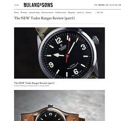 The NEW Tudor Ranger Review (part1)