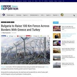 Bulgaria to Raise 100 Km Fence Across Borders With Greece and Turkey