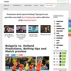 Bulgaria vs. Holland Predictions, Betting tips and Match preview