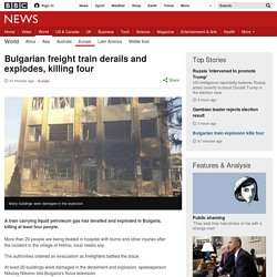 Bulgarian freight train derails and explodes, killing four