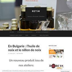 En Bulgarie : l'huile de noix et le nillon de noix