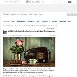 Copyright-Streit: Bulgarischer Radiosender spielt nur Musik von vor 1946