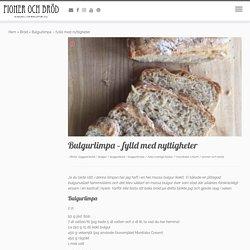 Bulgurlimpa - fylld med nyttigheter - Pioner och bröd