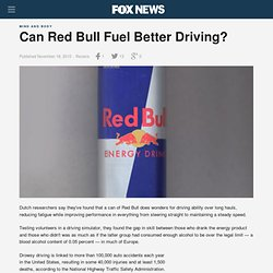 FOXnews: Can Red Bull Fuel Better Driving?