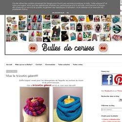 Bulles de cerises: Vive le tricotin géant!!!