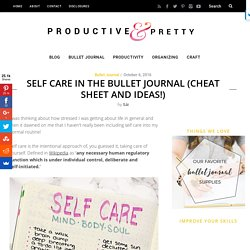 Self Care in the Bullet Journal (Cheat sheet and ideas!) - Productive & Pretty