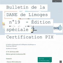 Bulletin de la DANE de Limoges n°19 - Édition spéciale Certification PIX