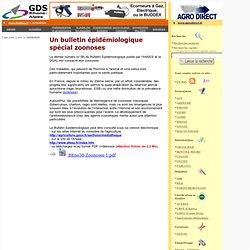 ANSES/DGAL - OCT 2010 - Bulletin Epidémiologique N°38 publié par l'ANSES et la DGAL est consacré aux zoonoses.