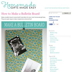 Make A Bulletin Board - Easy Fabric Memo Board Instructions