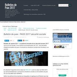 Bulletin de paie : PASS 2017 sécurité sociale – Bulletins de Paie 2017