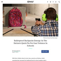 Bulletproof Backpacks Emerge As The Nation's Quick Fix For Gun Violence In Schools