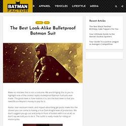 The Best Look-Alike Bulletproof Batman Suit - Batman Factor