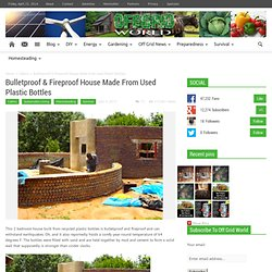 Bulletproof & Fireproof House Made From Used Plastic Bottles