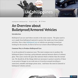 An Overview about Bulletproof/Armored Vehicles – IACphilippines
