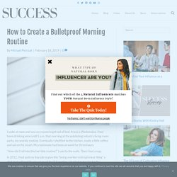 How to Create a Bulletproof Morning Routine