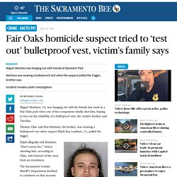 Fair Oaks homicide suspect tried to 'test out' bulletproof vest, victim's family says
