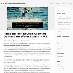 Paula Bullock Reveals Growing Demand for Water Sports in U.S.