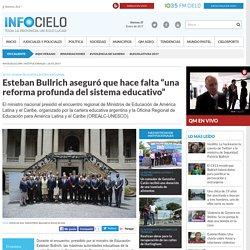 """Esteban Bullrich aseguró que hace falta """"una reforma profunda del sistema educativo"""" - Infocielo"""
