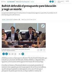 Bullrich defendió el presupuesto para Educación y negó un recorte - 12.10.2016 - LA NACION