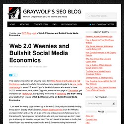 Web 2.0 Weenies and Bullshit Social Media Economics