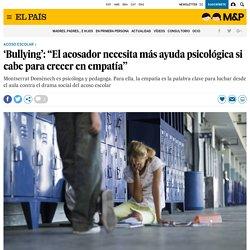 """'Bullying': """"El acosador necesita más ayuda psicológica si cabe para crecer en empatía"""""""