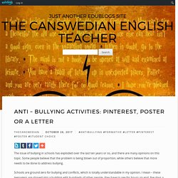 Anti – Bullying Activities: Pinterest, Poster or a Letter