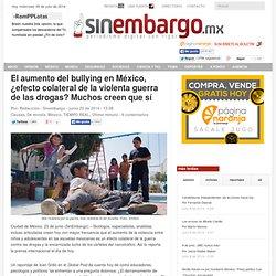 El aumento del bullying en México, ¿efecto colateral de la violenta guerra de las drogas? Muchos creen que sí
