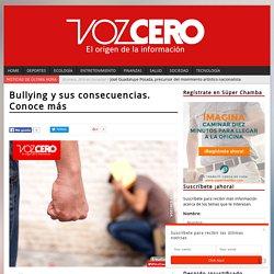 Bullying y sus consecuencias. Conoce más - Vozcero