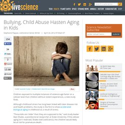 Bullying, Child Abuse Hasten Aging in Kids