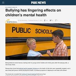 Bullying has lingering effects on children's mental health